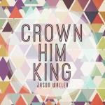 Crown Him King