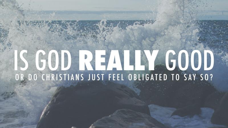 Is God Really Good